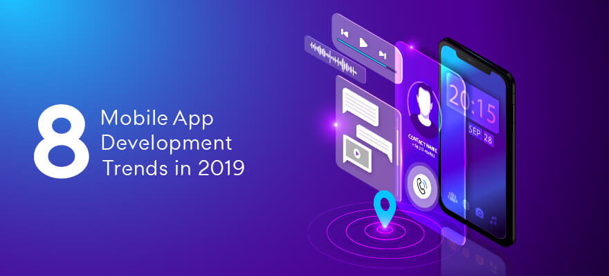 Latest Mobile Application Development Trends in 2019